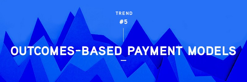 OUTCOMES-BASED PAYMENT MODELS