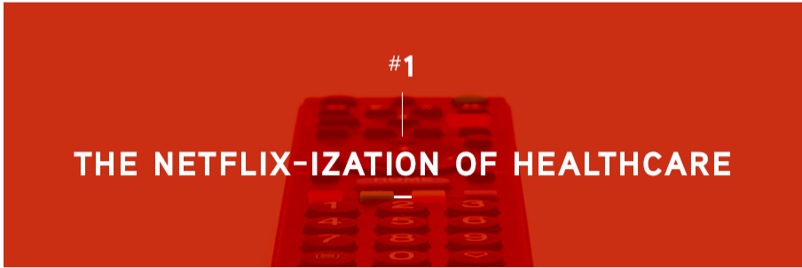 Netflixization Of Healthcare
